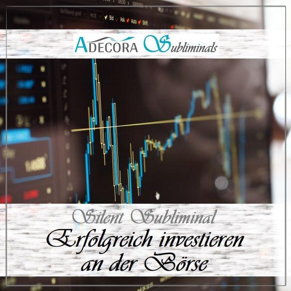 Erfolgreich investieren an der Börse