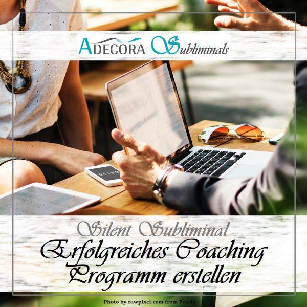 Erfolgreiches Coaching Programm erstellen