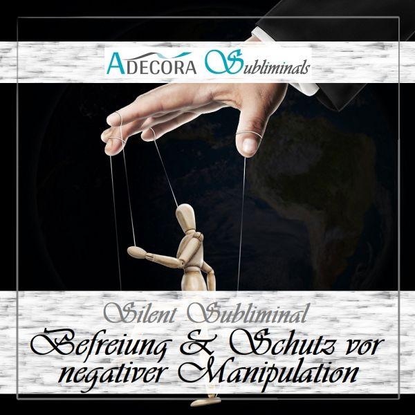 Befreiung & Schutz vor negativer Manipulation