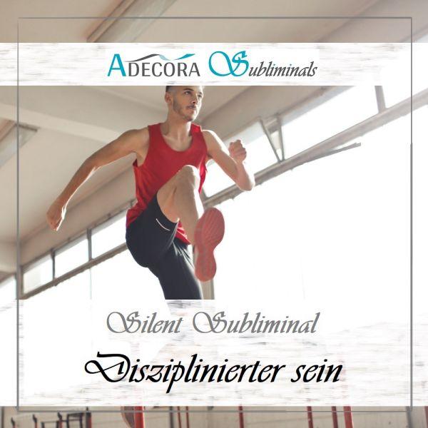Disziplinierter sein